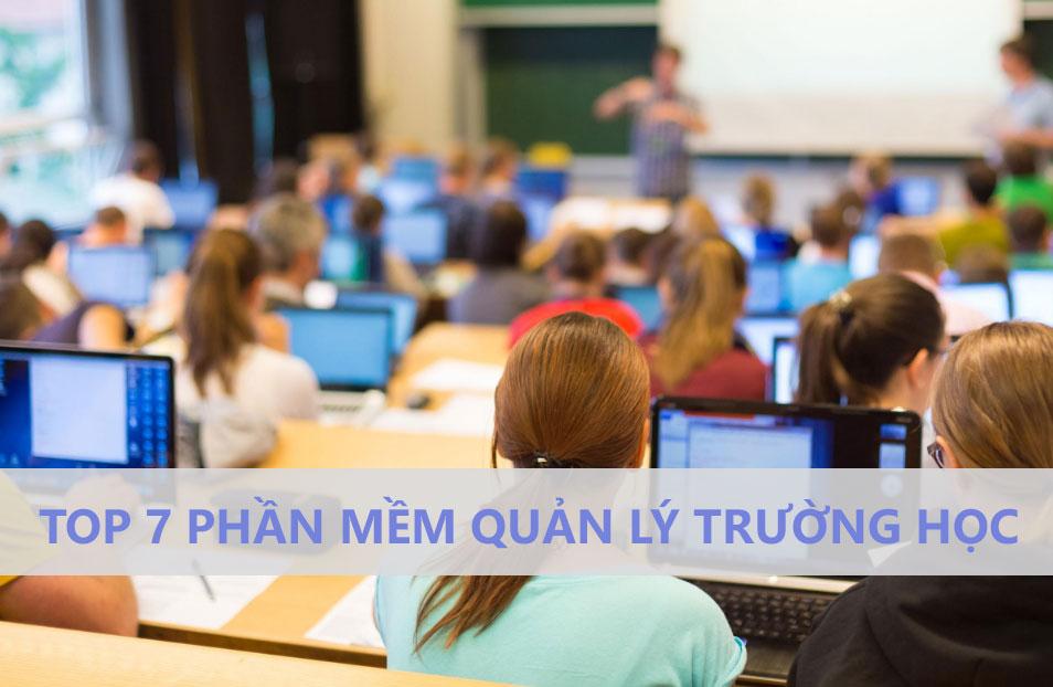 Top 7 phần mềm quản lý trường học