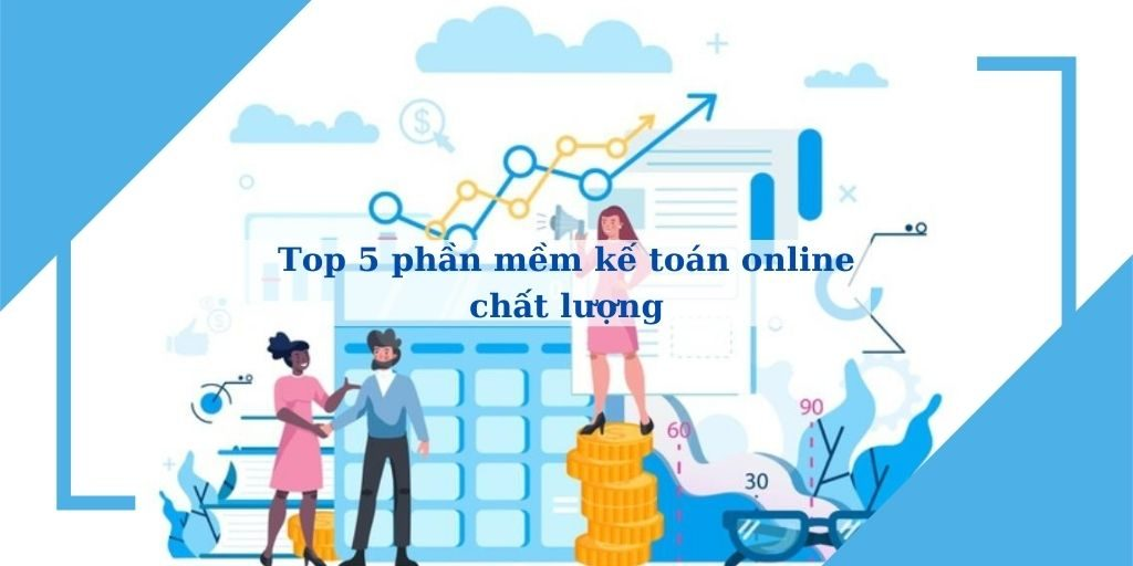 top 5 phần mềm kế toán online chất lượng