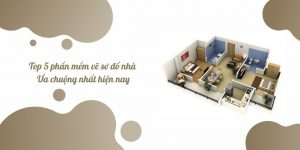 top 5 phần mềm vẽ sơ đồ nhà ưa chuộng