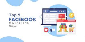 Top 9 phần mềm marketing Facebook miễn phí / SEO Facebook