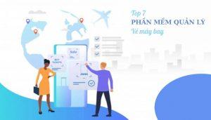 Top 7 phần mềm quản lý vé máy bay cho doanh nghiệp