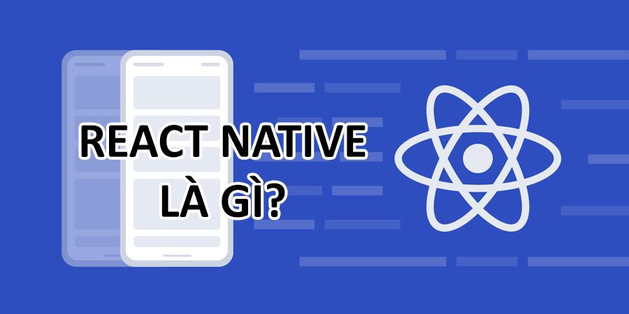React Native là gì?