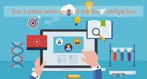 top 5 phần mềm quản lý lớp học, phòng học