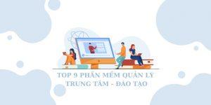top 9 phần mềm quản lý trung tâm đào tạo