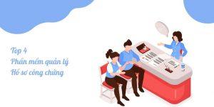 Top 4 phần mềm quản lý hồ sơ công chứng