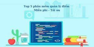Top 5 phần mềm quản lý điểm