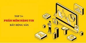 Top 5 phần mềm đăng tin bất động sản
