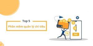 Top 5 phần mềm quản lý chỉ tiêu