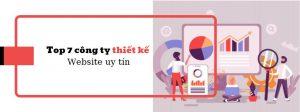 Top 7 công ty thiết kế website uy tín, chuyên nghiệp nhất