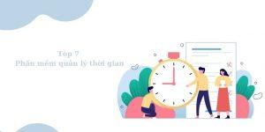 Top 7 phần mềm quản lý thời gian hiểu quả