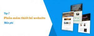 Top 7 phần mềm thiết kế website miễn phí cho người mới