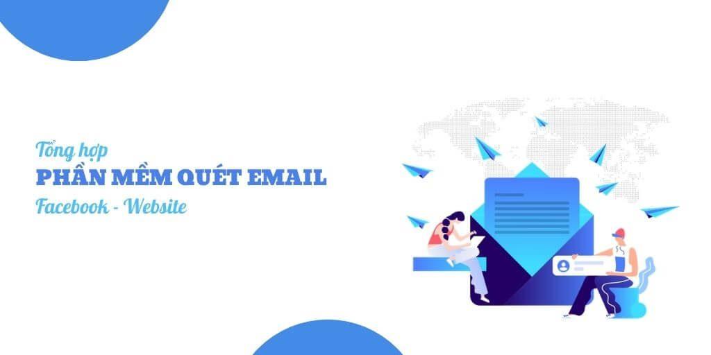 Tổng hợp phần mềm quét email trên Facebook và Website hiệu quả